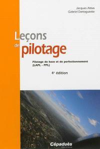 Leçons de pilotage : pilotage de base et de perfectionnement (LAPL-PPL)