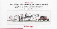 Les avions d'observation, de reconnaissance et d'école de la Grande Guerre