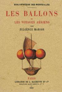 Les ballons et les voyages aériens : ouvrage illustré de 30 vignettes
