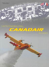 Les bombardiers d'eau = Canadair scoopers