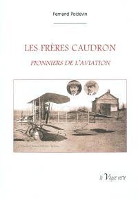 Les frères Caudron : pionniers de l'aviation