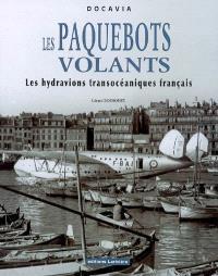 Les paquebots volants : les hydravions transocéaniques français