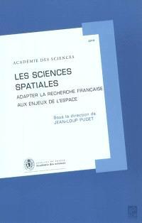 Les sciences spatiales : adapter la recherche française aux enjeux de l'espace