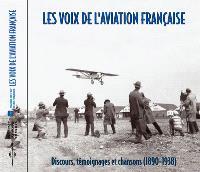 Les voix de l'aviation française (1890-1938) : discours, témoignages et chansons