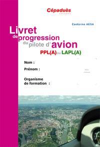 Livret de progression du pilote d'avion : PPL(A) ou LAPL(A)