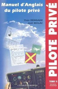 Manuel d'anglais du pilote privé. Volume 2, Information aéronautique