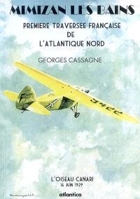 Mimizan-les-Bains, première traversée française de l'Atlantique Nord : l'Oiseau canari, 16 juin 1929