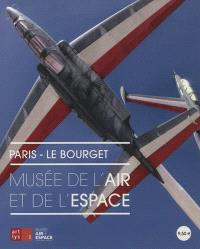 Musée de l'air et de l'espace : Paris-Le Bourget