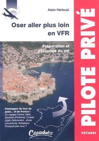 Oser aller plus loin en VFR : préparation et exécution du vol