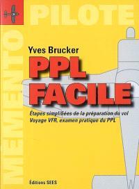 PPL facile : étapes simplifiées de la préparation du vol, voyage VFR, examen pratique du PPL : le mémento du pilote
