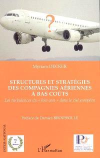 Structures et stratégies des compagnies aériennes à bas coûts : les turbulences du low cost dans le ciel européen