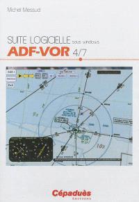 Suite logicielle sous Windows. Volume 4, ADF-VOR