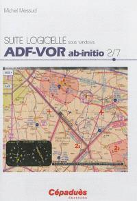 Suite logicielle sous Windows. Volume 2, ADF-VOR ab-initio