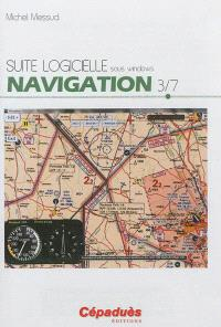 Suite logicielle sous Windows. Volume 3, Navigation