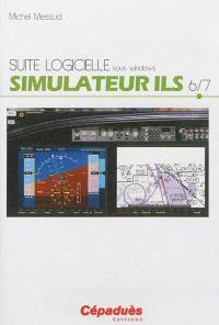 Suite logicielle sous Windows. Volume 6, Simulateur ILS