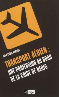 Transport aérien : une profession au bord de la crise de nerfs