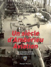 Un siècle d'Ambérieu Aviation : de la société sportive à la base aérienne 278