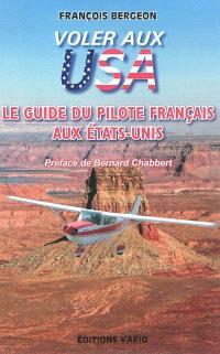 Voler aux USA : le guide du pilote français aux Etats-Unis