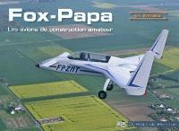 Fox-Papa : les avions de construction amateur