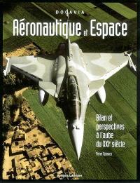 Aéronautique et espace : bilan et prespectives à l'aube du XXIe siècle