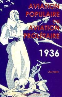 Aviation populaire ou aviation prolétaire, 1936
