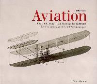 Aviation, the early years = Die Anfänge der Luftfahrt = Les premières années de l'aéronautique