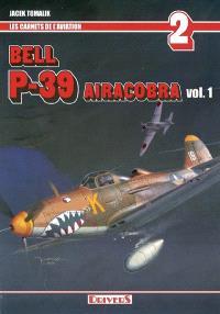Bell P-39 Airacobra. Volume 1