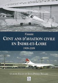 Cent ans d'aviation civile en Indre-et-Loire, 1908-2008