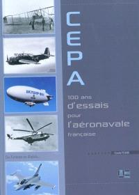 Cepa, 100 ans d'essais pour l'aéronavale française : du Farman au Rafale...