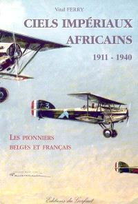 Ciels impériaux africains, 1911-1940 : les pionniers belges et français