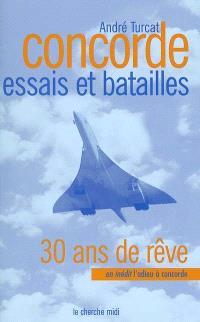 Concorde : essais d'hier, batailles d'aujourd'hui