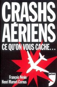 Crashs aériens : ce qu'on vous cache...
