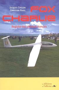 Fox Charlie : registre des planeurs français depuis 1952