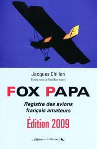 Fox papa 2009 : registre français des immatriculations d'avions amateurs : 1937-2009