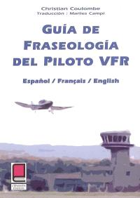 Guia de fraseologia del piloto VFR : espanol, français, English