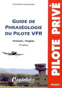 Guide de phraséologie du pilote VFR : français-anglais