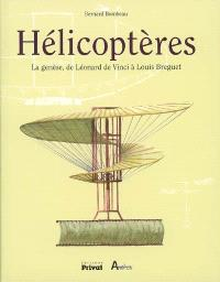 Hélicoptères : la genèse, de Léonard de Vinci à Louis Breguet