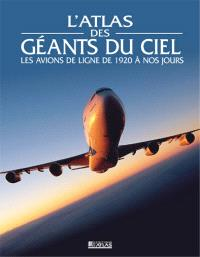 L'atlas des géants du ciel : les avions de ligne de 1920 à nos jours