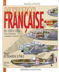 L'aviation française, de 1939 à 1942 : chasse, bombardement, reconnaissance et observation. Volume 2, De Dewoitine à Potez