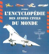 L'encyclopédie des avions civils du monde : des origines à nos jours