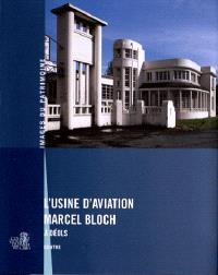 L'usine d'aviation Marcel Bloch à Déols : inventaire du patrimoine : Région Centre