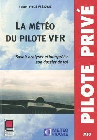 La météo du pilote VFR : savoir analyser et interpréter son dossier de vol