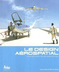 Le design aérospatial : les plus beaux avions et vaisseaux spatiaux de l'histoire