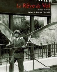 Le rêve de vol : mythes, légendes et utopies