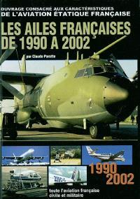 Les ailes françaises : de 1990 à 2002