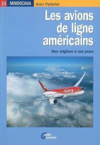 Les avions de ligne américains : des origines à nos jours