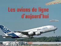 Les avions de ligne d'aujourd'hui