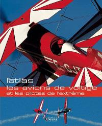 Les avions de voltige et les pilotes de l'extrême : l'atlas