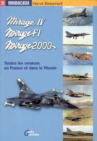 Les Mirage IV, Mirage F1 et Mirage 2000 en France et dans le monde.