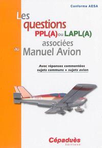 Les questions PPL(A) ou LAPL(A) associées au manuel avion : avec réponses commentées, sujets communs + sujets avion : conforme AESA